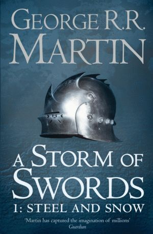 A SONG OF ICE AND FIRE 3. A STORM OF SWORDS (PART 1: STEEL AND KNOW)