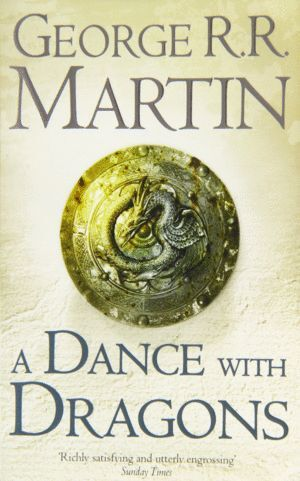 A SONG OF ICE AND FIRE 5. A DANCE WITH DRAGONS