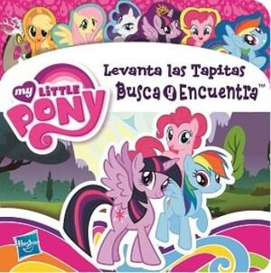 MY LITTLE PONY. TAPITAS BUSCA Y ENCUENTRA
