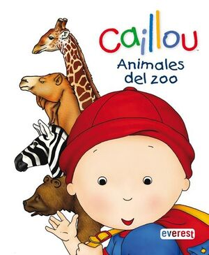 CAILLOU. ANIMALES DEL ZOO