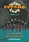 FIERAS FUTBOL CLUB 2.0.2. EL GIGANTE QUE SUSURRA