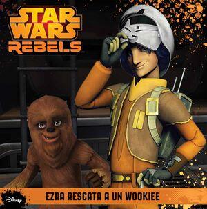 STAR WARS REBELS. EZRA RESCATA A UN WOOKIEE