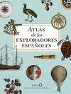ATLAS DE LOS EXPLORADORES ESPAÑOLES (2ª EDICION)