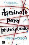 ASESINATO PARA PRINCIPIANTES