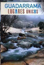 GUADARRAMA.LUGARES ÚNICOS