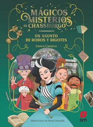 MAGICOS MISTERIOS 03. UN ASUNTO DE ROBOS Y BIGOTES