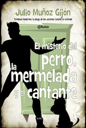 EL MISTERIO DEL PERRO, LA MERMELADA Y EL CANTANTE