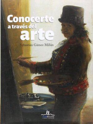 CONOCERTE A TRAVES DEL ARTE (PORTADA: GOYA)