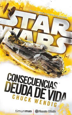 STAR WARS CONSECUENCIAS DEUDA DE VIDA (NOVELA)