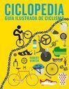 CICLOPEDIA: GUIA ILUSTRADA DE CICLISMO