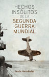 HECHOS INSÓLITOS DE LA II GUERRA MUNDIAL