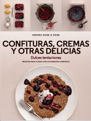 CONFITURAS, CREMAS Y OTRAS DELICIAS *COCINA PASO A PASO*
