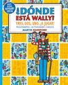 ¿DÓNDE ESTÁ WALLY? TRES, DOS, UNO ¡A JUGAR! (COLECCIÓN ¿DÓNDE ESTÁ WALLY?)