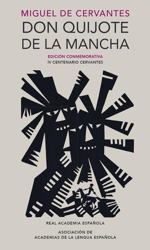 DON QUIJOTE DE LA MANCHA (EDICIÓN CONMEMORATIVA DE LA RAE Y LA ASALE)