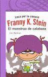 FRANNY K. STEIN. EL MONSTRUO DE CALABAZA
