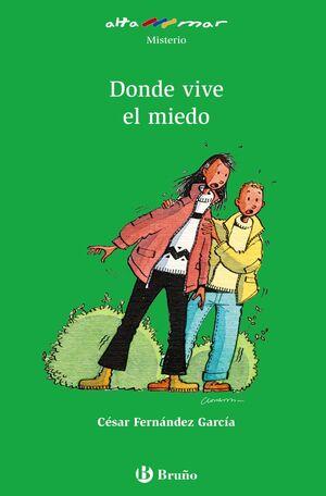 DONDE VIVE EL MIEDO