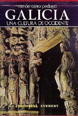 GALICIA. UNA CULTURA DE OCCIDENTE