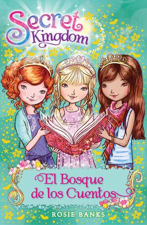 SECRET KINGDOM 11. EL BOSQUE DE LOS CUENTOS
