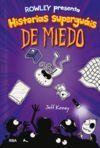 03. ROWLEY PRESENTA HISTORIAS SUPERGUAIS DE MIEDO