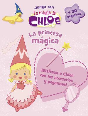 LA PRINCESA MÁGICA (LA MAGIA DE CHLOE. ACTIVIDADES)