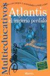 ATLANTIS. EL IMPERIO PERDIDO