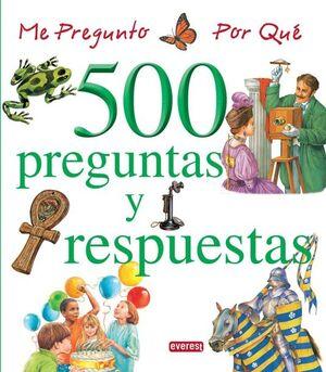 ME PREGUNTO POR QUÉ. 500 PREGUNTAS Y RESPUESTAS (VOLUMEN III)
