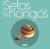 SETAS Y HONGOS. DISFRUTA CON LA COCINA