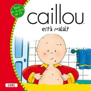 CAILLOU ESTÀ MALALT