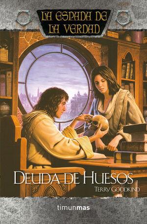 LA ESPADA DE LA VERDAD. DEUDA DE HUESOS