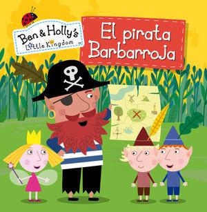 EL PIRATA BARBARROJA (UN CUENTO DE EL PEQUEÑO REINO DE BEN Y HOLLY)