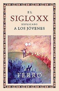EL SIGLO XX EXPLICADO A LOS JÓVENES