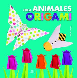 CREA ANIMALES DE ORIGAMI