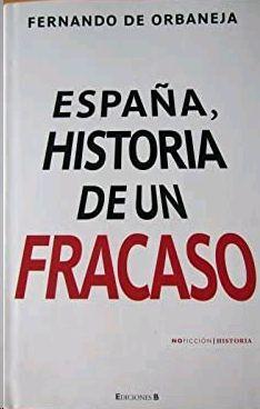 ESPAÑA HISTORIA DE UN FRACASO