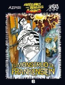EL MONSTRUO DE FRANKENSTEIN (HORREIBOLS AND TERRIFICS BOOKS)