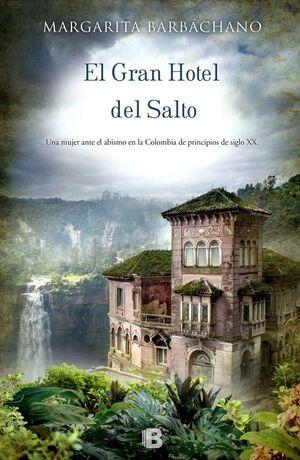 EL GRAN HOTEL DEL SALTO