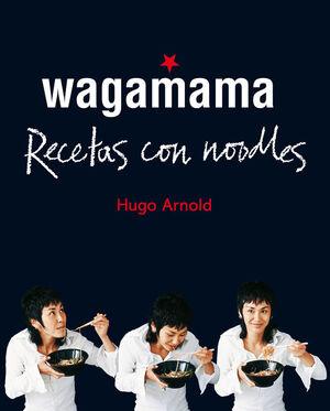 WAGAMAMA. RECETAS CON NOODLES