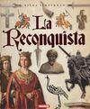 ATLAS ILUSTRADO DE LA RECONQUISTA