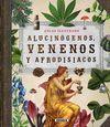 ATLAS ILUSTRADO DE ALUCINÓGENOS, VENENOS Y AFRODISIACOS