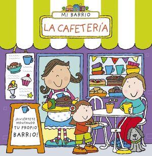 MI BARRIO. LA CAFETERÍA