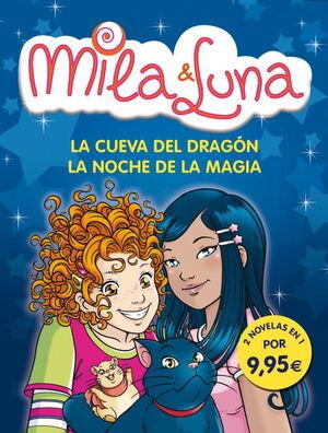 LA CUEVA DEL DRAGÓN / LA NOCHE DE MAGIA (MILA & LUNA 5 Y 6)