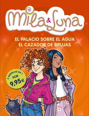 EL PALACIO SOBRE EL AGUA / EL CAZADOR DE BRUJAS (MILA & LUNA 7 Y 8)