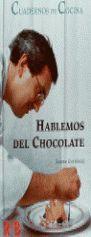 HABLEMOS DEL CHOCOLATE *R & B/CUADERNOS DE COCINA*
