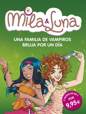 UNA FAMILIA DE VAMPIROS / BRUJA POR UN DÍA (MILA & LUNA 9 Y 10)