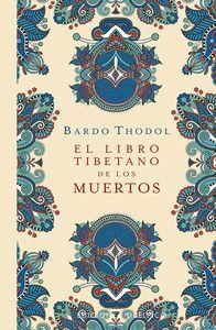 LIBRO TIBETANO DE LOS MUERTOS, EL (TD)