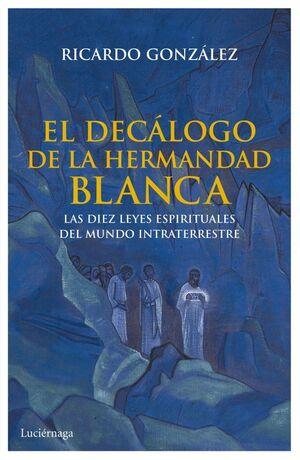 EL DECÁLOGO DE LA HERMANDAD BLANCA