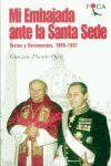 MI EMBAJADA ANTE LA SANTA SEDE. TEXTOS Y DOCUMENTOS, 1985-1987