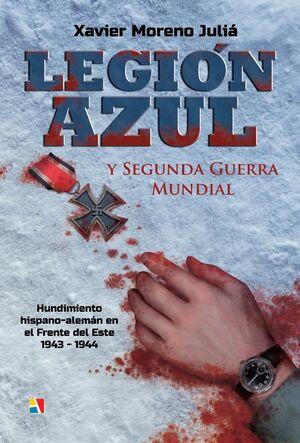 LEGIÓN AZUL Y SEGUNDA GUERRA MUNDIAL: HUNDIMIENTO HISPANO-ALEMÁN EN EL FRENTE DE