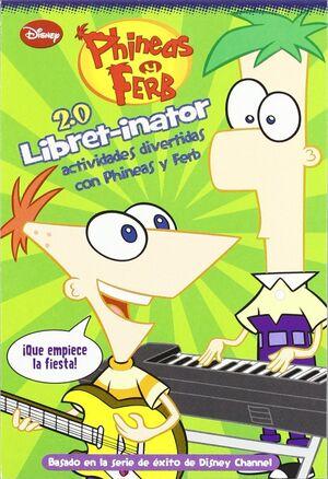 LIBRET-INATOR (2.0). ACTIVIDADES DIVERTIDAS CON PHINEAS Y FERB