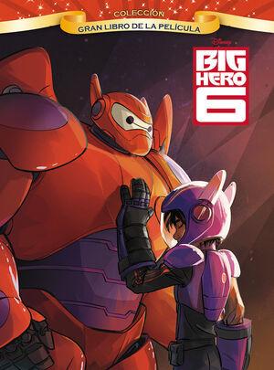 BIG HERO 6. GRAN LIBRO DE LA PELÍCULA